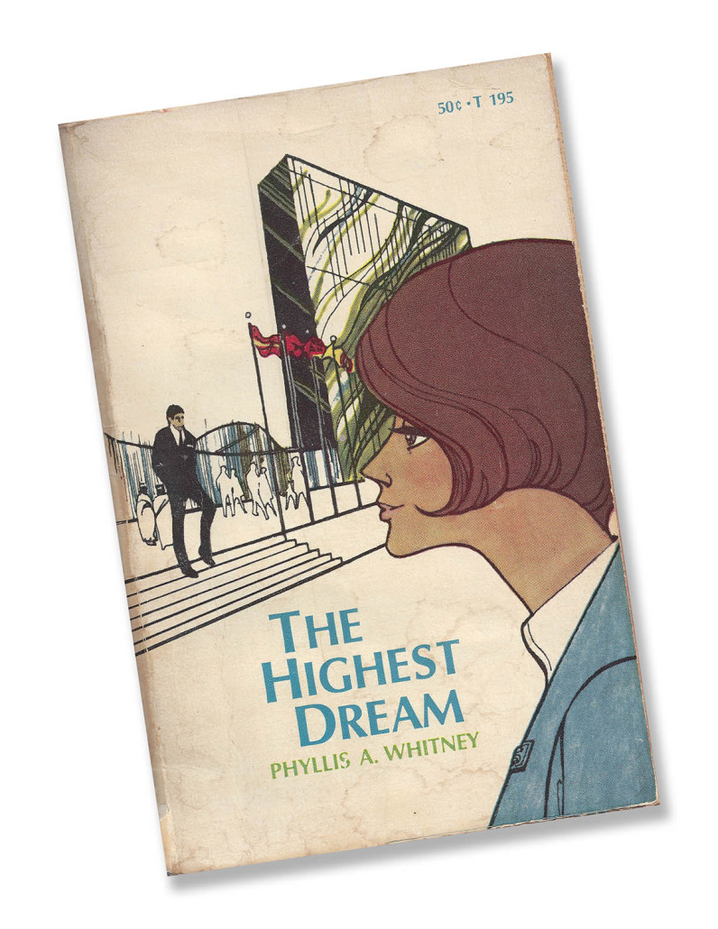 The Highest Dream, written by American author Phyllis A. Whitney in 1956, about a recent college graduate who begins her career at the United Nations as a tour guide.